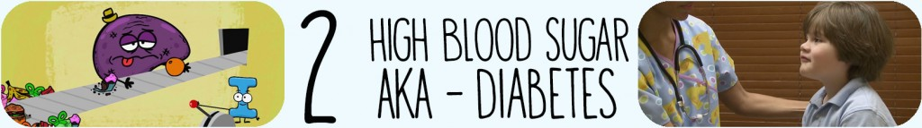 2 - High Blood Sugar AKA Diabetes