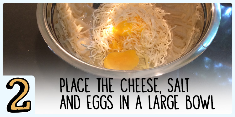 place the cheese, salt, and eggs in a large bowl
