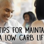 Five Tips for Maintaining a Low Carb Lifestyle